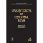 Explicatiile teoretice ale Codului penal roman. Editia 2. Volumul III (legat).