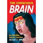 The Conscious Brain by Jesse J. Prinz