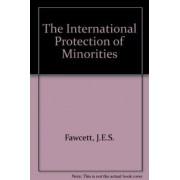 The International Protection of Minorities by J. E. S. Fawcett