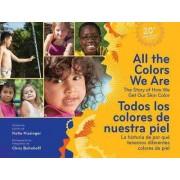 All the Colors We are / Todos Los Colores De Nuestra Piel by Katie Kissinger
