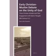 Early Christian-Muslim Debate on the Unity of God by Sara Leila Husseini