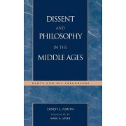 Dissent and Philosophy in the Middle Ages by Ernest L. Fortin