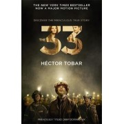 The 33 (Now a Major Motion Picture - Previously Titled Deep Down Dark) by Hector Tobar
