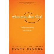 When You, Then God by Rusty George