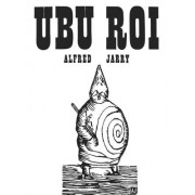 Ubu Roi: Drama in 5 Acts