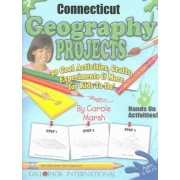 Connecticut Geography Projects - 30 Cool Activities, Crafts, Experiments & More by Carole Marsh