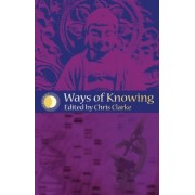 Ways of Knowing by Chris Clarke