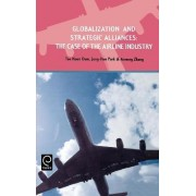 Globalization and Strategic Alliances by Tae Hoon Oum