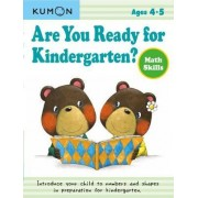 Are You Ready for Kindergarten? Math Skills by Kumon Publishing