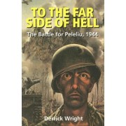 To the Far Side of Hell by Derrick Wright