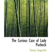 The Curious Case of Lady Purbeck by Thomas Longueville