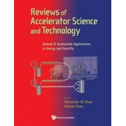 Reviews of Accelerator Science and Technology: Accelerator Applications in Energy and Security Volume 8 by Alexander W. Chao
