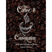 Coffee & Conversation: Warm Cups of Inspiration and Wisdom