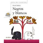 Negros y blancos/ Tusk Tusk by David McKee