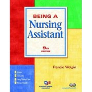 Being a Nursing Assistant by Francie Wolgin