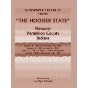 Newspaper Extracts from the Hoosier State Newspapers, Newport, Vermillion County, Indiana, January, 1882 to December 1885 by Carolyn Schwab