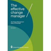 The Effective Change Manager by The Change Management Institute