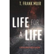 Life for a Life by T Frank Muir