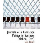 Journals of a Landscape Painter in Southern Calabria by Lear Edward