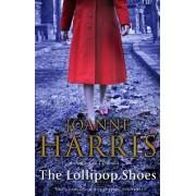 The Lollipop Shoes (Chocolat 2) by Joanne Harris