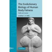 The Evolutionary Biology of Human Body Fatness by Jonathan C. K. Wells