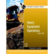 Heavy Equipment Operations Level 2 Trainee Guide by Nccer