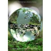 Ecotopia (40th Anniversary Epistle Edition) by Ernest Callenbach