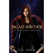 Dead Silence by T G Ayer