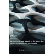 Architectural Scale Models in the Digital Age by Milena Stavric