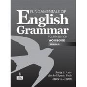 A Fundamentals of English Grammar Workbook: Volume A by Betty Schrampfer Azar