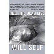 How the Dead Live by Will Self