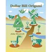 Dollar Bill Origami by John Montroll