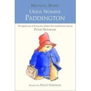 Ursus Nomine Paddington: A Bear Called Paddington by Michael Bond