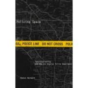 Policing Space by Steve Herbert