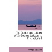 The Diaries and Letters of Sir George Jackson, K. C. H., Volume I by George Jackson