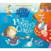 Sir Charlie Stinky Socks the Pirate's Curse by Kristina Stephenson
