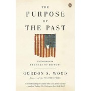 The Purpose of the Past by Gordon S Wood