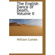The English Dance of Death, Volume II by William Combe