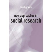 New Approaches in Social Research by Carol Grbich