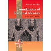 Foundations of National Identity by Josep R. Llobera