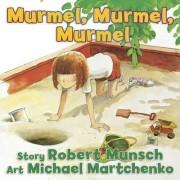 Murmel, Murmel, Murmel by Robert Munsch