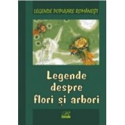Legende despre flori si arbori - Legende populare romanesti
