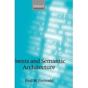 Events and Semantic Architecture by Paul M. Pietroski