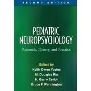 Pediatric Neuropsychology by Keith Owen Yeates