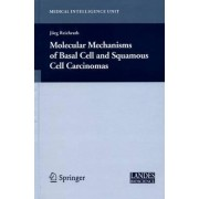 Molecular Mechanisms of Basal Cell and Squamous Cell Carcinomas by Jorg Reichrath