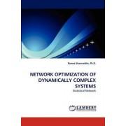 Network Optimization of Dynamically Complex Systems by Ph D Ramez Shamseldin