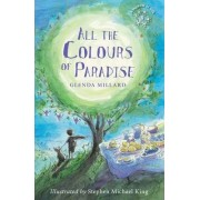All the Colours of Paradise by Glenda Millard