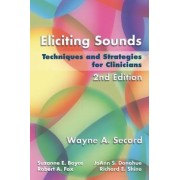 Eliciting Sounds by Wayne Secord