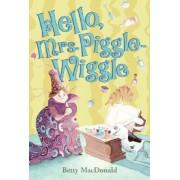 Hello, Mrs. Piggle-Wiggle by Betty MacDonald