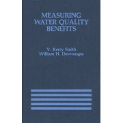 Measuring Water Quality Benefits by V. Kerry Smith